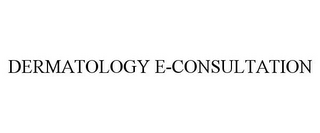 mark for DERMATOLOGY E-CONSULTATION, trademark #78832225
