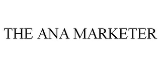 mark for THE ANA MARKETER, trademark #78833441