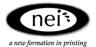 mark for NEI A NEW FORMATION IN PRINTING, trademark #78833912