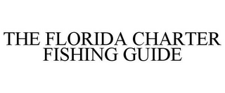 mark for THE FLORIDA CHARTER FISHING GUIDE, trademark #78834410