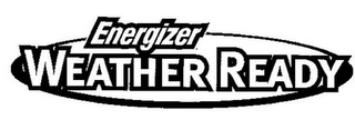 mark for ENERGIZER WEATHER READY, trademark #78835893