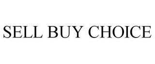 mark for SELL BUY CHOICE, trademark #78840589