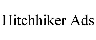 mark for HITCHHIKER ADS, trademark #78840684