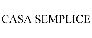 mark for CASA SEMPLICE, trademark #78841268