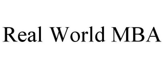 mark for REAL WORLD MBA, trademark #78841665
