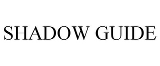 mark for SHADOW GUIDE, trademark #78841769