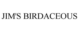 mark for JIM'S BIRDACEOUS, trademark #78842092