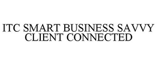 mark for ITC SMART BUSINESS SAVVY CLIENT CONNECTED, trademark #78842480