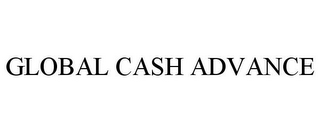 mark for GLOBAL CASH ADVANCE, trademark #78842623