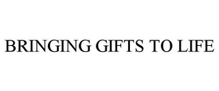 mark for BRINGING GIFTS TO LIFE, trademark #78842881