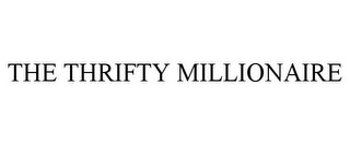 mark for THE THRIFTY MILLIONAIRE, trademark #78843018