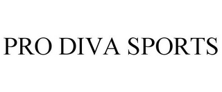 mark for PRO DIVA SPORTS, trademark #78843174