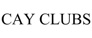 mark for CAY CLUBS, trademark #78843596