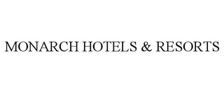 mark for MONARCH HOTELS & RESORTS, trademark #78843669