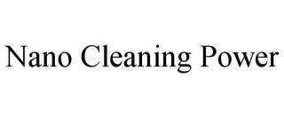 mark for NANO CLEANING POWER, trademark #78843828
