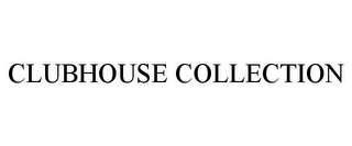 mark for CLUBHOUSE COLLECTION, trademark #78844519