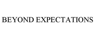 mark for BEYOND EXPECTATIONS, trademark #78844545