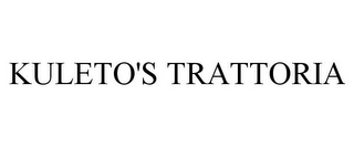 mark for KULETO'S TRATTORIA, trademark #78844633