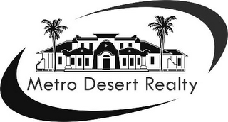 mark for METRO DESERT REALTY, trademark #78845041