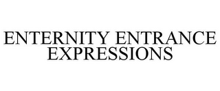 mark for ENTERNITY ENTRANCE EXPRESSIONS, trademark #78845446