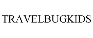 mark for TRAVELBUGKIDS, trademark #78846001