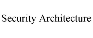 mark for SECURITY ARCHITECTURE, trademark #78846352