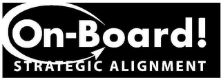 mark for ON-BOARD! STRATEGIC ALIGNMENT, trademark #78846836