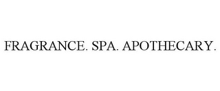 mark for FRAGRANCE. SPA. APOTHECARY., trademark #78846860