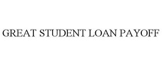 mark for GREAT STUDENT LOAN PAYOFF, trademark #78847545