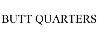 mark for BUTT QUARTERS, trademark #78849796