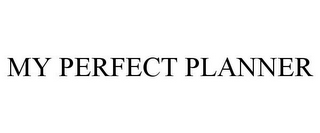 mark for MY PERFECT PLANNER, trademark #78850102