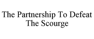 mark for THE PARTNERSHIP TO DEFEAT THE SCOURGE, trademark #78850309