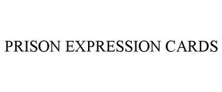 mark for PRISON EXPRESSION CARDS, trademark #78851681