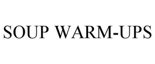 mark for SOUP WARM-UPS, trademark #78852708