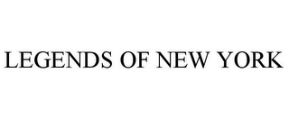 mark for LEGENDS OF NEW YORK, trademark #78853160