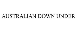mark for AUSTRALIAN DOWN UNDER, trademark #78853370