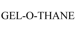 mark for GEL-O-THANE, trademark #78853581
