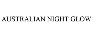 mark for AUSTRALIAN NIGHT GLOW, trademark #78854128