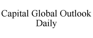 mark for CAPITAL GLOBAL OUTLOOK DAILY, trademark #78856142
