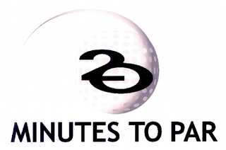 mark for 20 MINUTES TO PAR, trademark #78856836