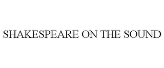 mark for SHAKESPEARE ON THE SOUND, trademark #78857357