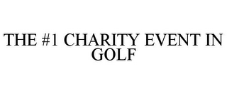 mark for THE #1 CHARITY EVENT IN GOLF, trademark #78857450