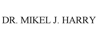 mark for DR. MIKEL J. HARRY, trademark #78858277