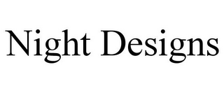 mark for NIGHT DESIGNS, trademark #78858544