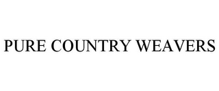 mark for PURE COUNTRY WEAVERS, trademark #78859174