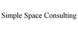 mark for SIMPLE SPACE CONSULTING, trademark #78859527
