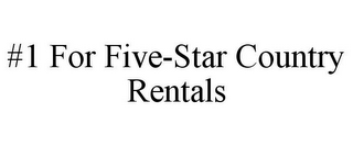 mark for #1 FOR FIVE-STAR COUNTRY RENTALS, trademark #78859903