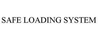 mark for SAFE LOADING SYSTEM, trademark #78860967