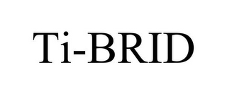 mark for TI-BRID, trademark #78861119