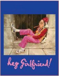 mark for HEY GIRLFRIEND!, trademark #78861218